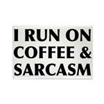 I Run On Coffee and Sarcasm Rectangle Magnet