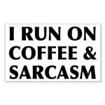 I Run On Coffee and Sarcasm Sticker (Rectangle)