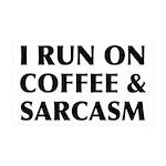 I Run On Coffee and Sarcasm 35x21 Wall Decal