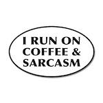 I Run On Coffee and Sarcasm 35x21 Oval Wall Decal
