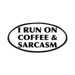 I Run On Coffee and Sarcasm Patch