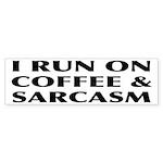 I Run On Coffee and Sarcasm Sticker (Bumper 10 pk)