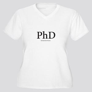 PhD Not that kind of Doctor Plus Size T-Shirt