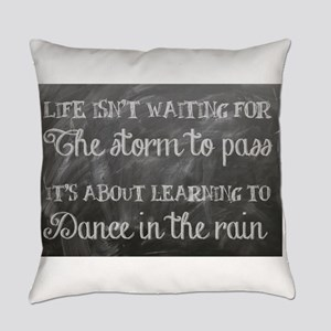 Learn to Dance in the Rain Everyday Pillow