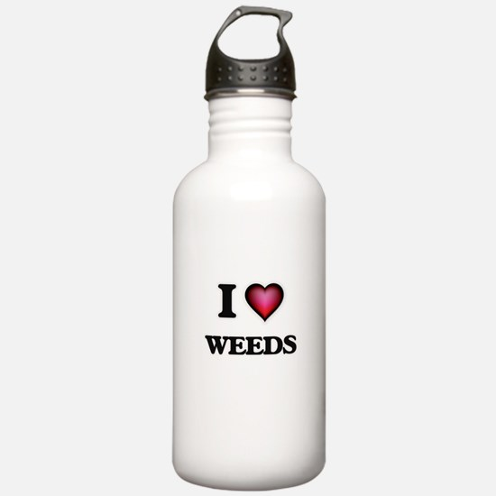 I love Weeds Water Bottle