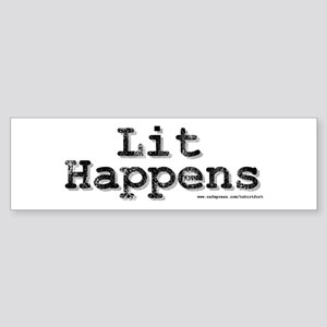 Lit Happens bumper Sticker