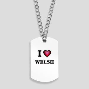 I love Welsh Dog Tags