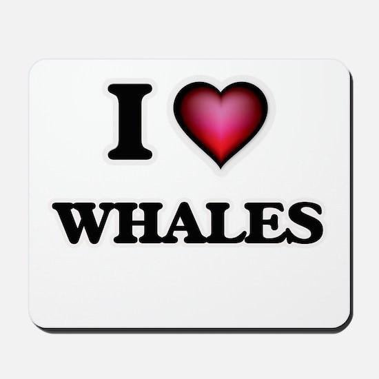 I love Whales Mousepad