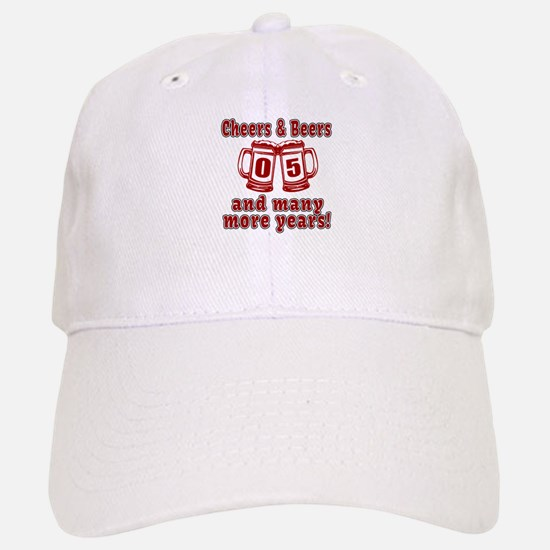 Cheers And Beers 05 And Many More Years Baseball Baseball Cap