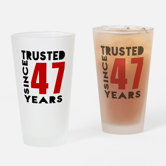 Trusted Since 47 Years Drinking Glass