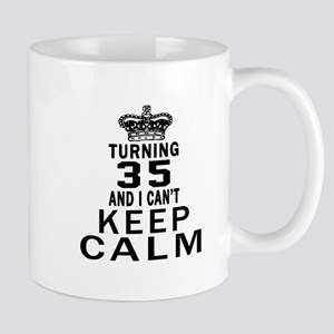 Turning 35 And I Can Not Keep Calm Mug
