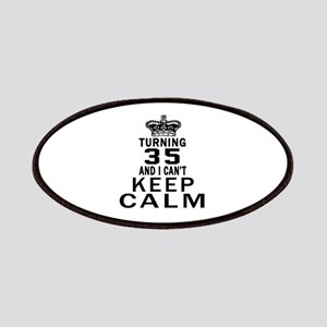 Turning 35 And I Can Not Keep Calm Patch
