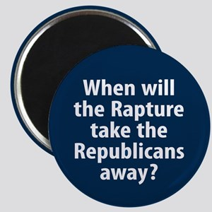 "Rapture the Republicans away 2.25"" Magnet"