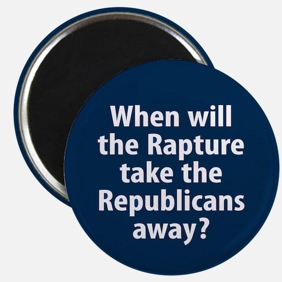 "Rapture the Republicans away 2.25"" Magnet"