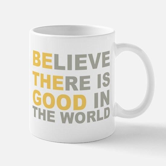 Be the Good Believe Mugs