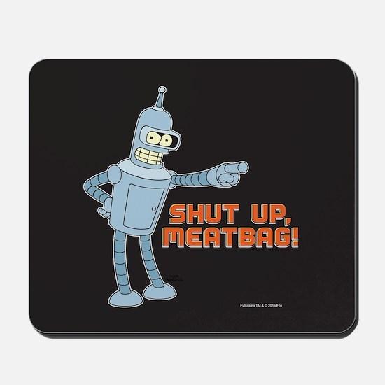 Bender Shut Up Meatbag Full Bleed Mousepad