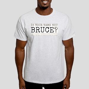 Not Bruce T-Shirt (white, Cheapest)
