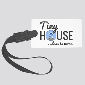 Tiny House - Less is More Large Luggage Tag