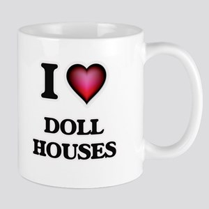I love Doll Houses Mugs