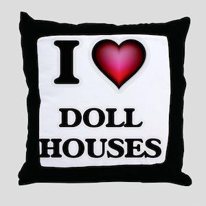 I love Doll Houses Throw Pillow