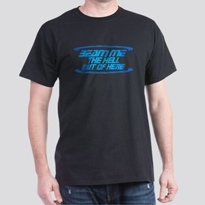 Beam Me the Hell Out of Here Dark T-Shirt