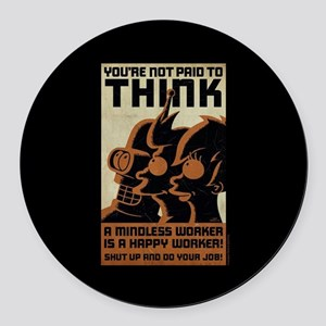 Futurama You're Not Paid to Think Round Car Magnet