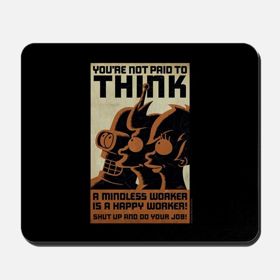 Futurama You're Not Paid to Think Mousepad