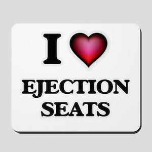 I love Ejection Seats Mousepad