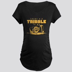 Tribble in my Coffee Maternity Dark T-Shirt
