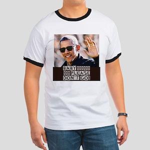 BARACK OBAMA Baby Please Don't Go T-Shirt