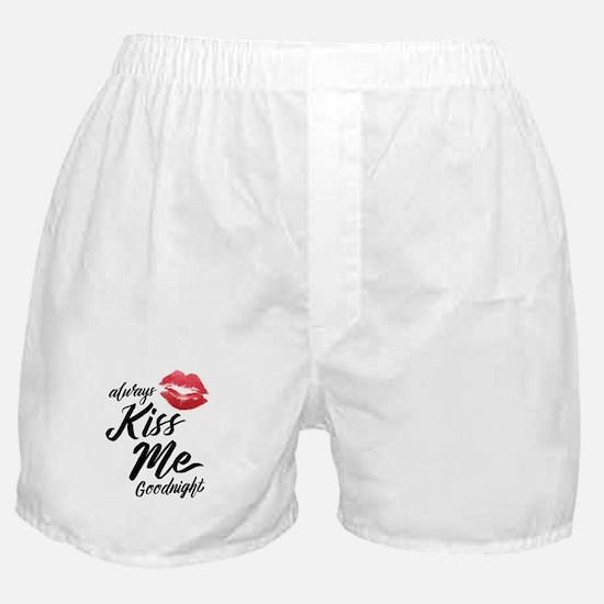 Always Kiss Me Goodnight! Boxer Shorts