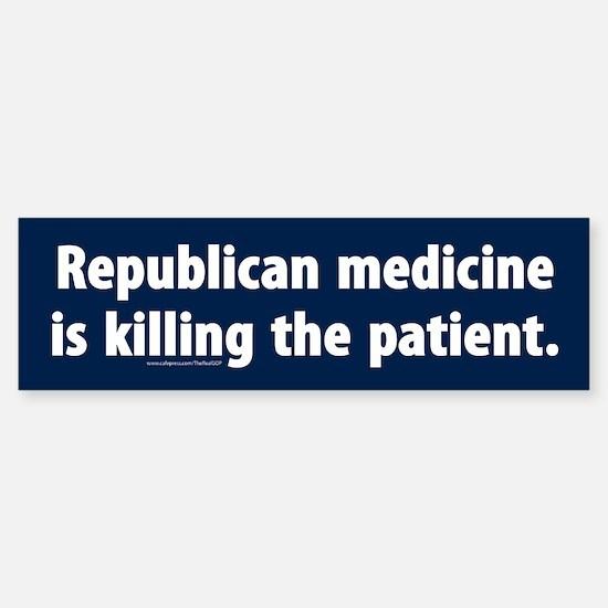 Republican medicine Bumper Bumper Bumper Sticker