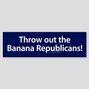 Throw Out The Banana Republicans Bumper Sticker