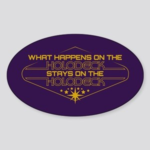 What Happens in the Holodeck Sticker (Oval)
