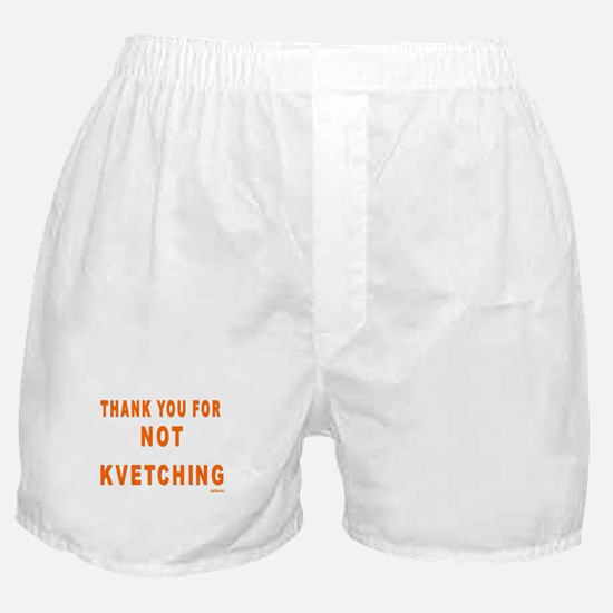 THANKS FOR NOT KVETCHING Boxer Shorts
