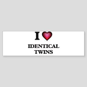 I love Identical Twins Bumper Sticker
