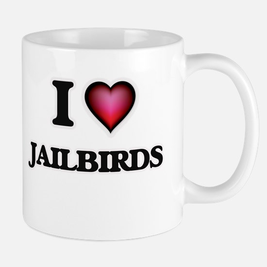 I love Jailbirds Mugs