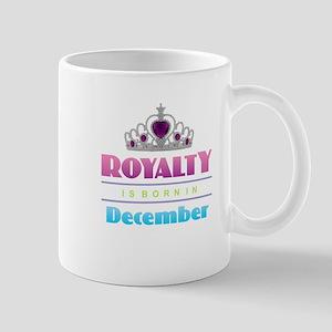 Royalty is Born in December Mugs