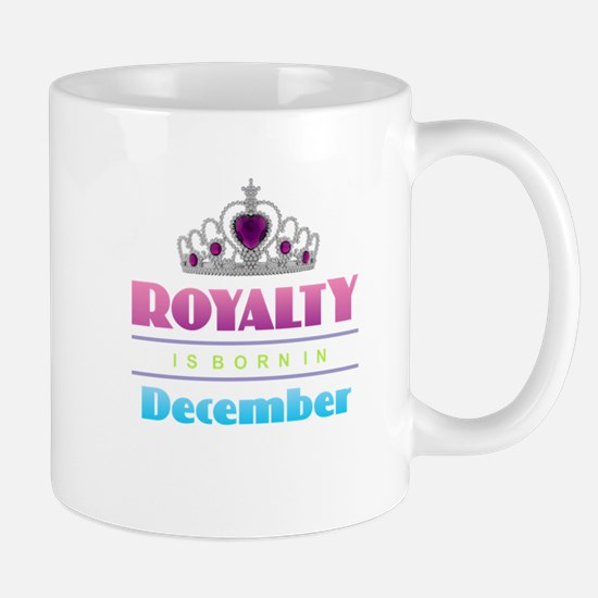 Royalty is Born in December Mugs