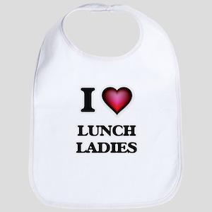 I love Lunch Ladies Baby Bib