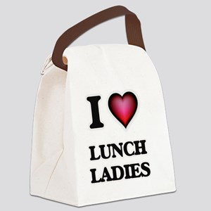 I love Lunch Ladies Canvas Lunch Bag