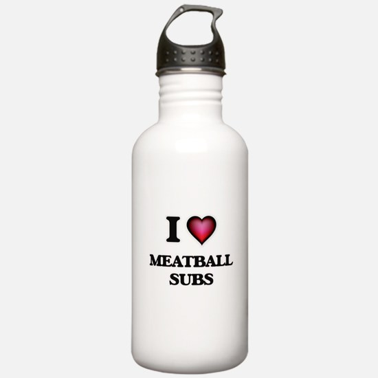 I love Meatball Subs Water Bottle