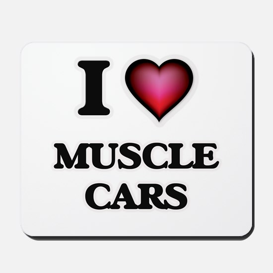 I love Muscle Cars Mousepad
