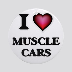 I love Muscle Cars Round Ornament