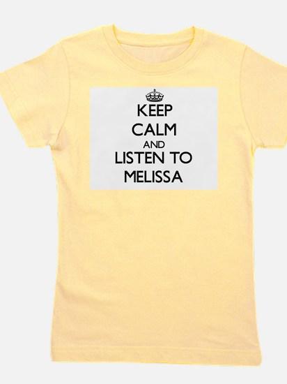 Keep Calm and listen to Melissa T-Shirt