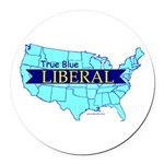 True Blue American Liberal Round Car Magnet