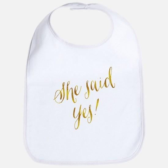 She Said Yes Gold Faux Foil Metallic Glit Baby Bib