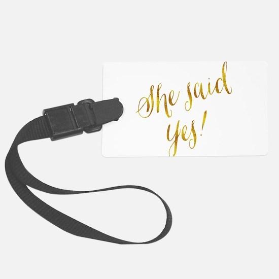 She Said Yes Gold Faux Foil Meta Luggage Tag