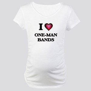 I love One-Man Bands Maternity T-Shirt