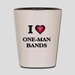 I love One-Man Bands Shot Glass